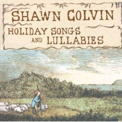 Holiday Songs and Lullabies: Shawn Colvin