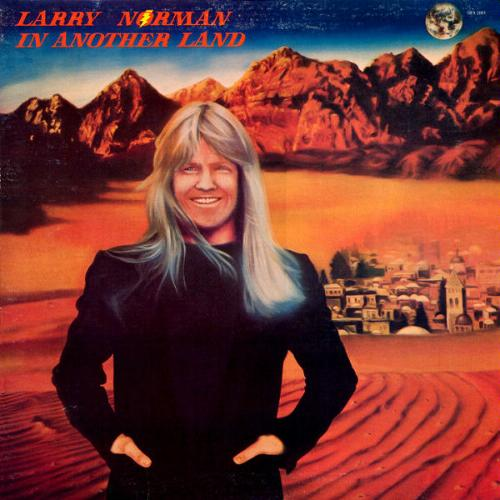 Larry Norman | In Another Land