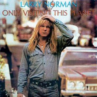 Larry Norman | Only Visiting This Planet