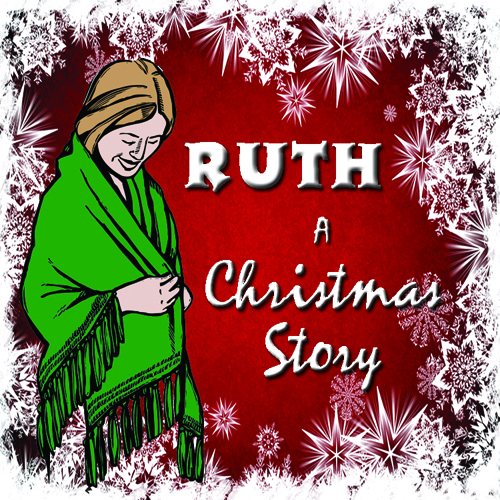 Ruth - A Christmas Story