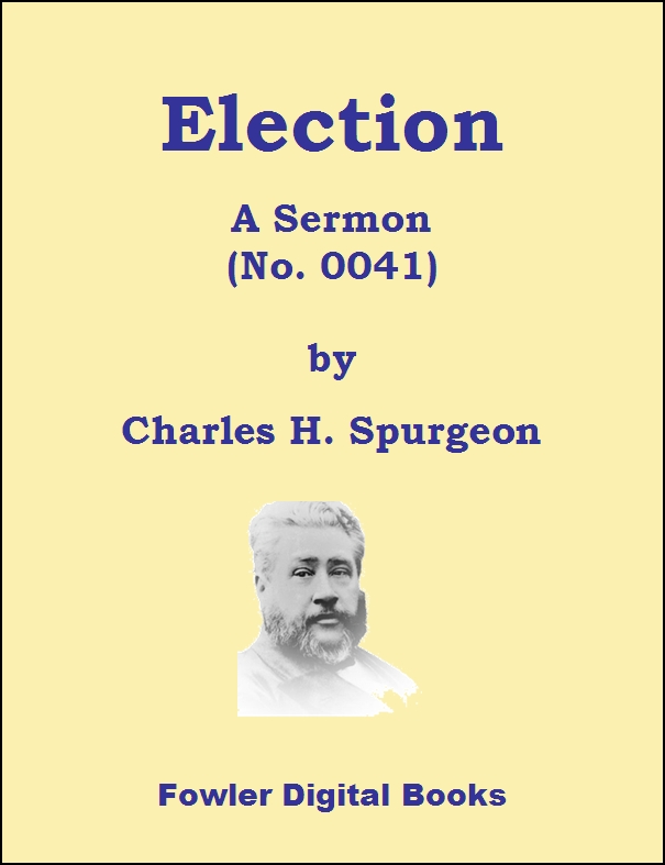 Fowler Digital Books | Election: A Sermon (No. 0041), by Charles H. Spurgeon