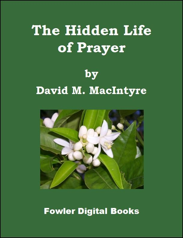Fowler Digital Books | The Hidden Life of Prayer, by David M. MacIntyre