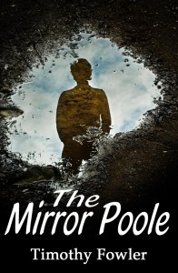 Fowler Digital Books | The Mirror Poole, by Timothy Fowler